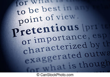 pretentious - Fake Dictionary, Dictionary definition of the...