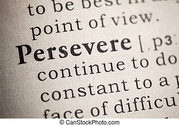 persevere - Fake Dictionary, Dictionary definition of...