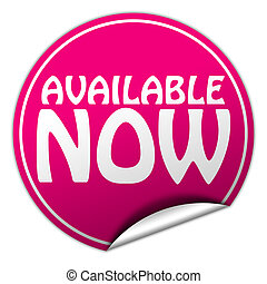 AVAILABLE NOW round pink sticker on white background