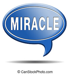 miracle make dream come true wonder by Jesus or God when you...