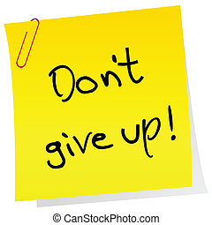 Sticker note with inspiring message Dont give up