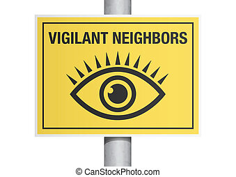 "Vigilant neighbors sign - Vector illustration of ""vigilant..."