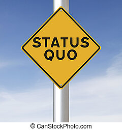 Status Quo - A modified road sign indicating Status Quo