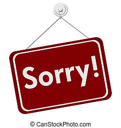 Sorry Sign - A red and white sign with the word Sorry...