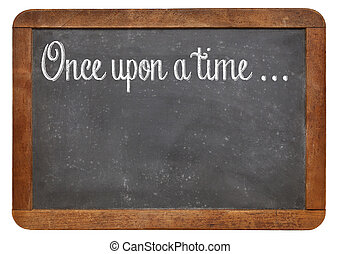 storytelling opening phrase - Once upon a time - a phrase...