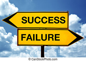 Success or failure, opposite signs Two opposite signs...