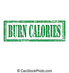 Burn Calories-stamp - Grunge rubber stamp with text Burn...