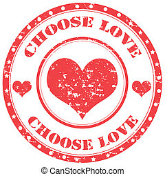 Choose Love-stamp - Grunge rubber stamp with text Choose...