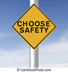 Choose Safety  - A modified road sign on safety