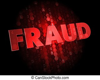 Fraud on Dark Digital Background. - Fraud - Red Color Text...