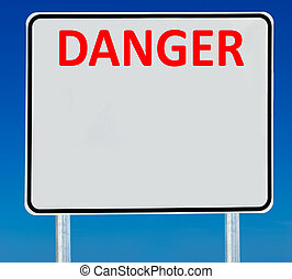 Danger Road Sign - A Danger road sign isolated on a blue...