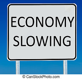"Economy Slowing Sign - An ""Economy Slowing\"" sign isolated..."