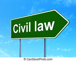 Law concept: Civil Law on road sign background - Law...