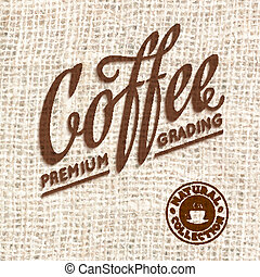 Premium quality coffee typography on blur background. Vector...