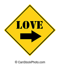 Love this way Road Sign