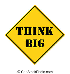 Think Big Road Sign