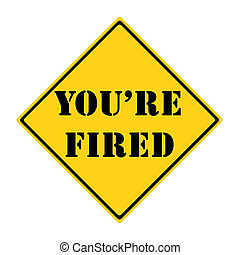 You're Fired Road Sign