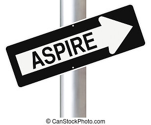Aspire - Conceptual one way street sign on motivation or...