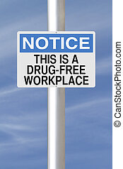 Drug-Free Workplace - A notice sign announcing a drug-free...