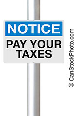 Pay Your Taxes - A notice sign with a tax payment reminder