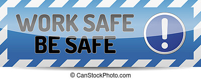 Work safe be safe