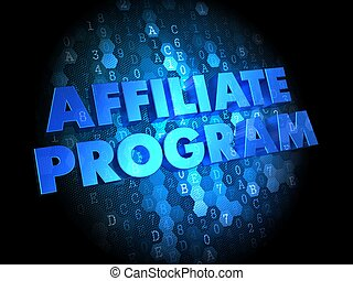 Affiliate Program on Digital Background - Affiliate Program...