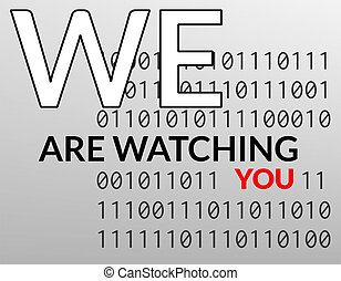 We Are Watching You - Text about being watched on background...