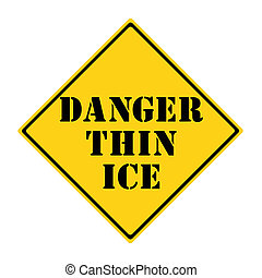Danger Thin Ice Sign - A yellow and black diamond shaped...