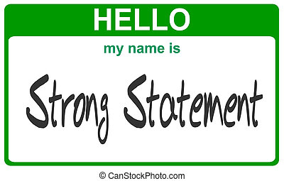 name strong statement - hello my name is strong statement...
