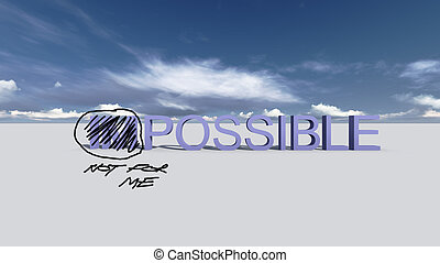 Make it possible Motivational concept - ImpossibleNot for me...