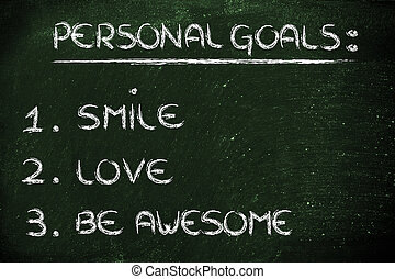 list of personal goals: smile, love and be awesome -...
