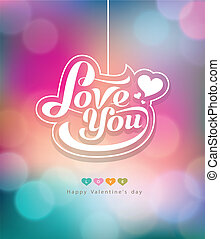 Colorful bokeh message love you valentines day design...