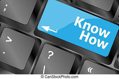 know how button keyboard key - business concept