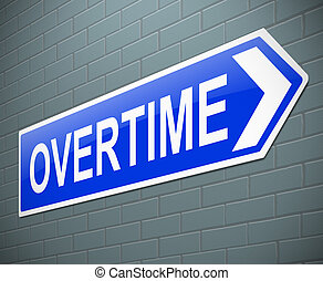 Overtime concept. - Illustration depicting a sign with an...