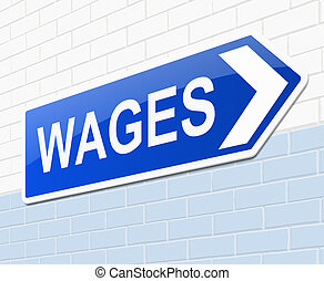 Wages concept. - Illustration depicting a sign with a wages...