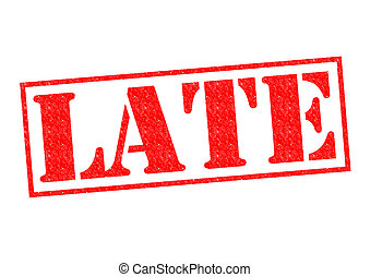 LATE Rubber Stamp - LATE red Rubber Stamp over a white...