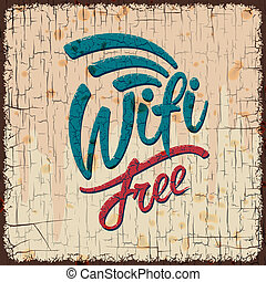 Vintage sign with Free wifi symbol - Free wifi symbol retro...