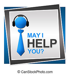 Help Square - Image with May I Help You text and conceptual...