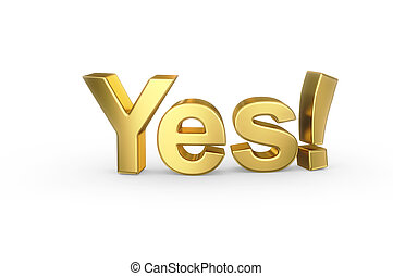 Golden YES type on white - Golden 3D YES type isolated with...