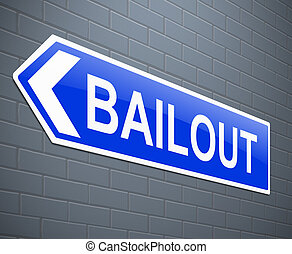 Bailout concept - Illustration depicting a sign with a...