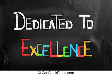 Dedicated To Excellence Concept