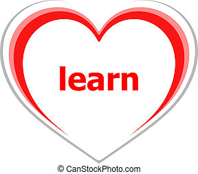 education concept, learn word on love heart