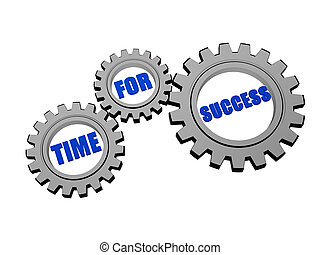 time for success in silver grey gears - time for success -...