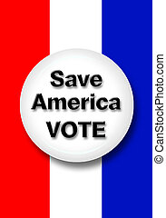 Vote Button. - Save America vote button.