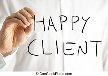 Man writing Happy Client on a virtual screen conceptual of...
