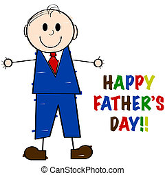 Happy fathers day - Cartoon illustration showing a man drawn...