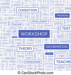 WORKSHOP Word cloud concept illustration Wordcloud collage...