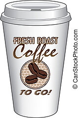 Coffee To Go Cup Design Fresh Roast - Illustration of a...