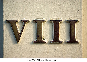 Roman numeral VIII - House or office number 8 on street