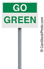 Go Green - A modified OSHA sign on environmental...